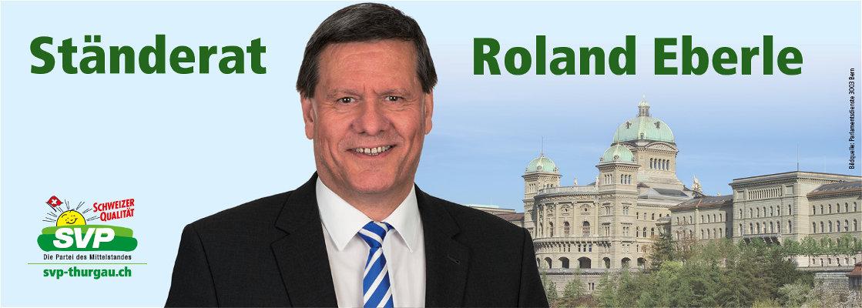 Ständerat Roland Eberle | Die einflussreiche Thurgauer Stimme in Bern – auch nach den Wahlen!